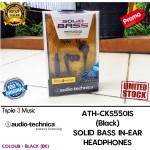 Audio Technica ATH CKS550IS Hitam | ATH-CKS550IS Earphones SOLID BASS IN-EAR HEADPHONES Garansi Resmi 1 Tahun | Triple3music